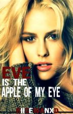 Eve is the Apple of My Eye (girlxgirl) by RiisEwanXD