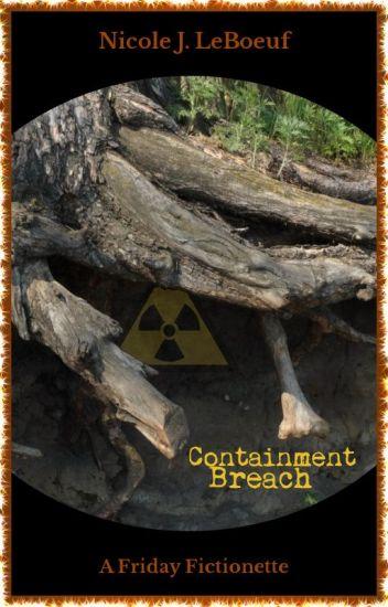 Containment Breach (excerpt)