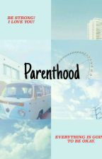 Parenthood - Calm ( slow updates ) by -afycso