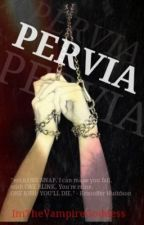 PERVIA by itsclary