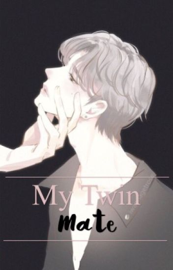 My Twin Mate -boyxboy- M-preg - -bitch_I'm_a_cow- - Wattpad