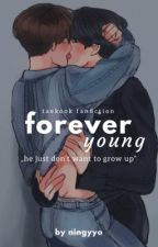 """""""FOREVER YOUNG"""" 