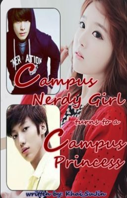 Campus Nerdy Girl Turns to a Campus Princess ?!! O.O [COMPLETED]