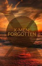 X-Men: Forgotten by JaylahSmile