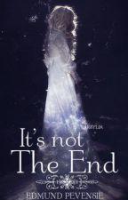It's not the end //Edmund Pevensie by Tarsylia