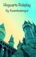 Hogwarts Roleplay  by Raventhedemigod