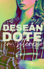 Deseándote en silencio by Girl-chick