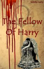 The Fellow Of Harry ┼ Adaptación ┼ by Solcito-Larry