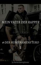 Mein Vater der Rapper und der Hund namens Tuko 2 by RememberingStories