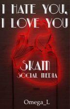 I hate you, I love you - SKAM by littleXlu