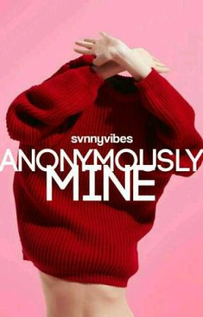 Anonymously Mine • Wattys2017 by svnnyvibes