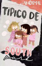 Típico de South Park. by -AN0RMAL