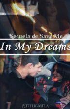 In My Dreams | Camren |  by ThugMila