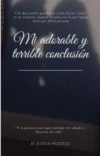 Mi adorable y terrible conclusión by thoughtsgrey