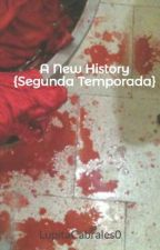 A New History {Segunda Temporada} by LupitaCabrales0