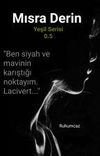 Mısra Derin ●Yeşil Serisi 0.5● by Cameron1907