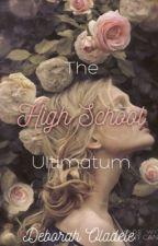 The High School Ultimatum by DeborahOladele
