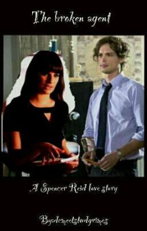 The Broken Agent (A Spencer Reid love story) - Chapter1