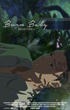 BURN BABY [H.I.A.T.U.S] by heartthsea
