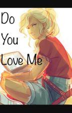 Do You Love Me? by _FandomGirl_394