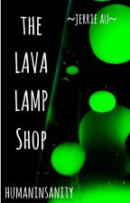  The Lava Lamp Shop ~jerrie~ by laracroftsmuffins