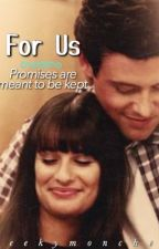 For Us by Gleekymonchele