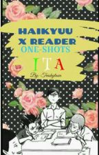 |HAIKYUU X READER|ONE-SHOTS|ITA| by Trashytasia
