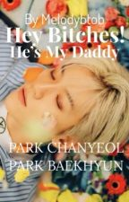 Hey Bitches, He's My Daddy  by melodybtob