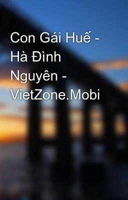 Con Gái Huế - Hà Đình Nguyên - VietZone.Mobi