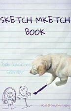 Sketch Mketch Book by Boshesapppp99999