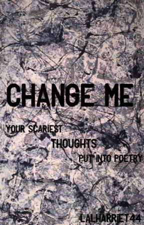 Change Me by lalharriet44