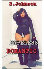 A Hopeless Romantic by johnsongirl22