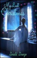 My Last Christmas [ONE SHOT] by GerAldGruezo