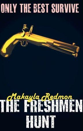 The Freshmen Hunt (A Roleplay) by Makayla_Redmon