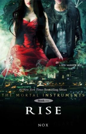 RISE • Shadowhunters • Book 1 by noxed-up