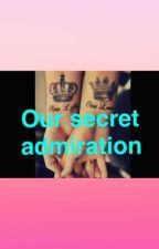 Our secret admiration  by FaithWorley