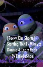 [Pocky Kiss Shorts] Starring Mikey X Donnie & Leo x Raph by Essie_LaShae