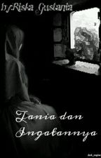 Tania Dan Ingatannya by riskaaaag