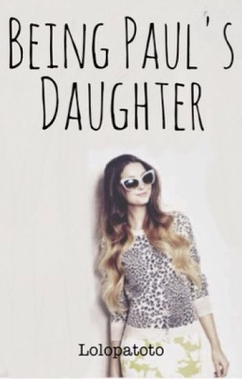Being paul's daughter