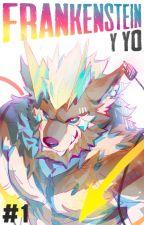 Frankenstein y Yo [Furry/Gay] by bookEsteban