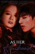 As Her Husband [H] [JJK] by MongJinixx