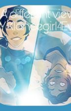 ~ A Different View~ {Klance High-school AU} by ShanceIsGoodToo