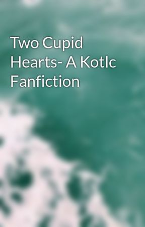 Two Cupid Hearts- A Kotlc Fanfiction by Team-Foster-Keefe1