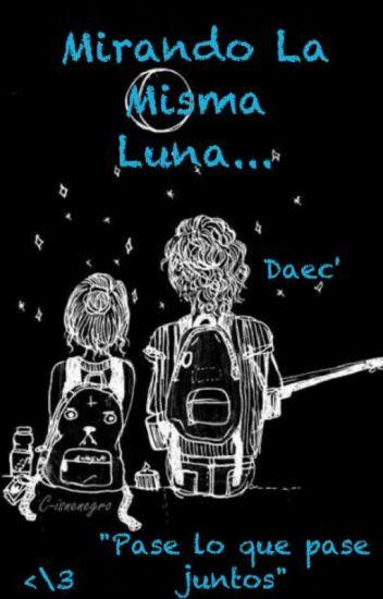 Mirando La Misma Luna - Daniela Escobar - Wattpad