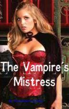 The Vampire's Mistress by mukhangepal123456