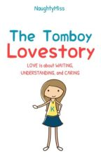 The Tomboy Love Story (COMPLETED) by leyfoxxx