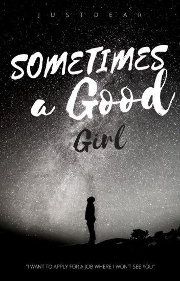 Sometimes a Good Girl
