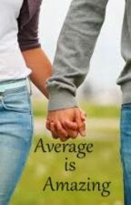 Average is Amazing by kirricat