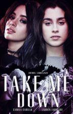 Take Me Down by laurexzgay