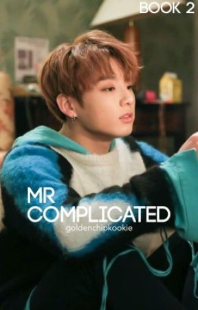 Mr Complicated 2 | Jeon Jungkook [ COMPLETED ] by goldenchipkookie